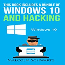 This Books Includes a Bundle of Windows 10 and Hacking Audiobook by Malcolm Schwartz Narrated by Glynn Amburgey