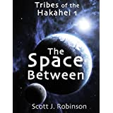 The Space Between (Tribes of the Hakahei #1)