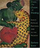 img - for From the Ocean of Painting: India's Popular Paintings, A.D.1589 to the Present by Barbara Rossi (1998-01-01) book / textbook / text book