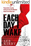 Each Day I Wake: A gripping psychological thriller: US Edition (English Edition)