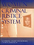 Women and the Criminal Justice System: Gender, Race, and Class