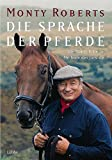 img - for Die Sprache der Pferde. Die Monty Roberts Methode des Join-up. book / textbook / text book
