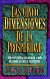 img - for Las Cinco Dimensiones De LA Prosperidad/the Five Dimensions of Prosperity (Spanish Edition) book / textbook / text book