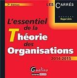 echange, troc Roger Aïm - L'essentiel de la théorie des organisations 2014-2015