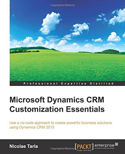 Microsoft Dynamics CRM Customization Essentials (Professional Expertise Distilled)