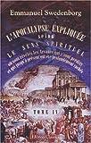 echange, troc Emmanuel Swedenborg - L'Apocalypse expliquée selon le sens spirituel. Où sont révélés les Arcanes qui y sont prédits, et qui jusqu'à présent