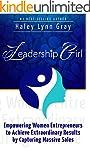 Leadership Girl: Empowering Women Ent...