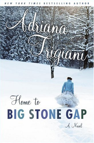 Home to Big Stone Gap: A Novel, Adriana Trigiani
