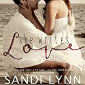 She Writes Love (       UNABRIDGED) by Sandi Lynn Narrated by Erin Mallon, Chris Chappell