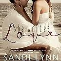 She Writes Love Hörbuch von Sandi Lynn Gesprochen von: Erin Mallon, Chris Chappell
