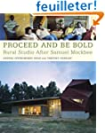 Proceed and Be Bold: Rural Studio Aft...
