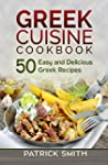 Greek Cuisine Cookbook: 50 Easy and D...