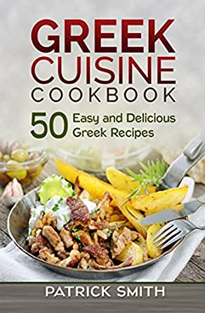 Greek cuisine cookbook 50 easy and delicious greek for Cuisine quick