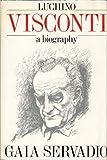 Luchino Visconti: A Biography