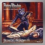 Sie suchen Menschen - Teil 1 (Perry Rhodan Silber Edition 89) | William Voltz,H. G. Ewers,H. G. Francis,Kurt Mahr,Ernst Vlcek