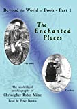 The Enchanted Places: Beyond the World of Pooh, Part 1 (Library Edition) (1441762086) by Christopher Milne