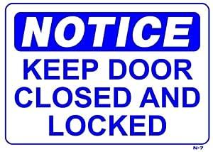 Amazon Com Notice Keep Door Closed And Locked 10x14