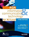 img - for AQA Information and Communication Technology for A2 3rd Edition by Mott, Julian, Leeming, Anne, Williams, Helen (2009) Paperback book / textbook / text book