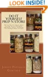 Do It Yourself Prep N Store: Recipes & Prepping Ideas Made Easy