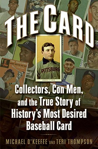 The Card: Collectors, Con Men, and the True Story of History's Most Desired Baseball Card (Honus Wagner Book compare prices)