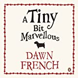 Dawn French A Tiny Bit Marvellous