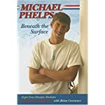 Michael Phelps: Beneath the Surface book cover