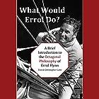 What Would Errol Do?: A Brief Introduction to the Octagonal Philosophy of Errol Flynn Hörbuch von David Christopher Lane Gesprochen von: Ellery Truesdell