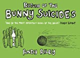 The Book of Bunny Suicides -- 2004 publication (0340834048) by Riley, Andy