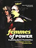 Femmes of Power: Exploding Queer Femininities