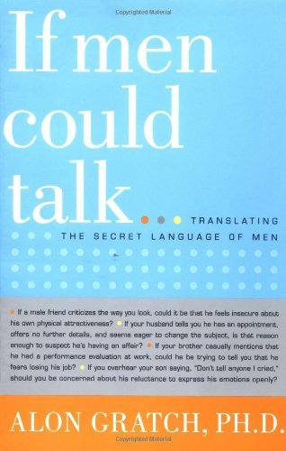 If Men Could Talk: Unlocking the Secret Language of Men