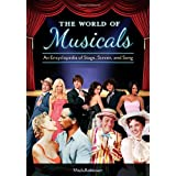 The World of Musicals [2 volumes]: An Encyclopedia of Stage, Screen, and Song