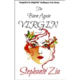 The Born Again Virgin (A Boomer Lit Romance)by Stephanie Zia