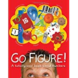 Go Figure!: A Totally Cool Book About Numbers (Bccb Blue Ribbon Nonfiction Book Award (Awards)) ~ Johnny Ball