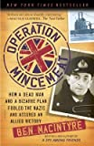 img - for Operation Mincemeat( How a Dead Man and a Bizarre Plan Fooled the Nazis and Assured an Allied Victory)[OPERATION MINCEMEAT][Paperback] book / textbook / text book