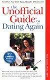 The Unofficial Guide to Dating Again