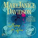 Dying for You (       UNABRIDGED) by MaryJanice Davidson Narrated by Devon Sorvari, Aimee Castle, Angela Gulner
