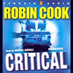 Critical (       UNABRIDGED) by Robin Cook Narrated by George Guidall