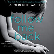 Follow Me Back: Twisted Love, Book 2 (       UNABRIDGED) by A. Meredith Walters Narrated by Shayna Thibodeaux, Sebastian York