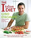 Gino D'Acampo The Italian Diet: Over 100 Healthy Italian Recipes to Help You Lose Weight and Love Food