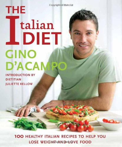 The Italian Diet: 100 Healthy Italian Recipes to Help You Lose Weight and Love Food