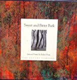 Image of Sweet and Bitter Bark. Selected Poems By Robert Frost