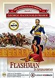 Die Flashman-Manuskripte 01. Flashman in Afghanistan: Historischer Roman George McDonald Fraser