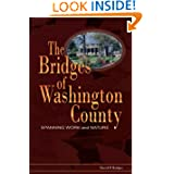 The Bridges of Washington County: Spanning Work and Nature