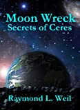 Moon Wreck: Secrets of Ceres (The Slaver Wars # 3)