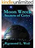 Moon Wreck: Secrets of Ceres (Moon Wreck series Book 3) (English Edition)