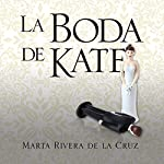 La boda de Kate [Kate's Wedding] | Marta Rivera de la Cruz