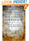 The Longest Shadow: In the Aftermath of the Holocaust