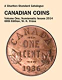 A Charlton Standard Catalogue Canadian Coins 2014: Numismatic Issues