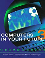 Computers In Your Future  by Meyer