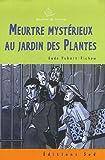 echange, troc Aude Hubert-Richou - Meurtre mystérieux au Jardin des Plantes